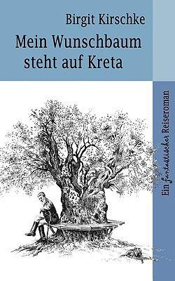 Mein Wunschbaum Steht Auf Kreta 9783833497391