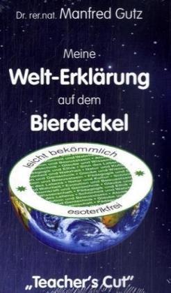 Meine Welt-Erklrung Auf Dem Bierdeckel 9783833410390