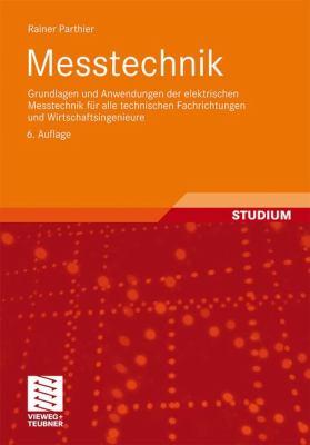 Messtechnik: Grundlagen Und Anwendungen Der Elektrischen Messtechnik F R Alle Technischen Fachrichtungen Und Wirtschaftsingenieure 9783834815934