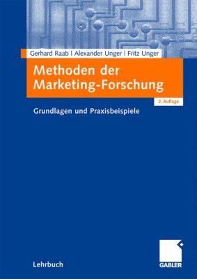 Methoden Der Marketing-Forschung: Grundlagen Und Praxisbeispiele 9783834909923