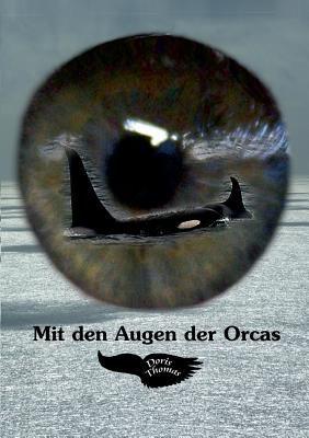 Mit Den Augen Der Orcas 9783839192276