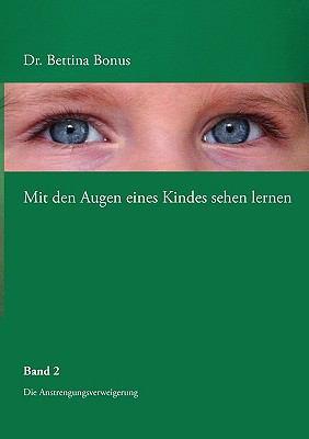 Mit Den Augen Eines Kindes Sehen Lernen - Band 2 9783837018431
