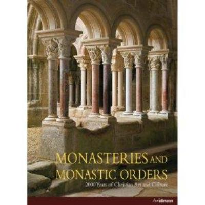Monasteries and Monastic Orders: 2000 Years of Christian Art and Culture 9783833140709
