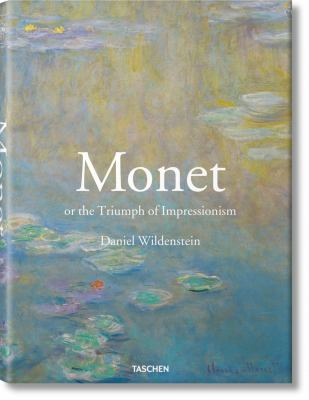 Monet or the Triumph of Impressionism 9783836523219