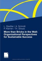 More Than Bricks in the Wall: Organizational Perspectives for Sustainable Success: A Tribute to Professor Dr. Gilbert Probst 15893191