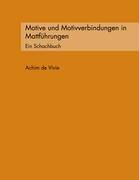 Motive Und Motivverbindungen in Mattfhrungen 9783833445347