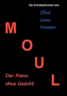 Moul - Der Mann Ohne Gesicht 9783839175446