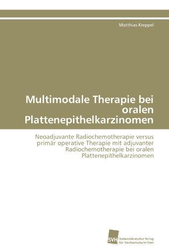 Multimodale Therapie Bei Oralen Plattenepithelkarzinomen 9783838125749