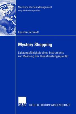 Mystery Shopping: Leistungsf Higkeit Eines Instruments Zur Messung Der Dienstleistungsqualit T 9783835009189