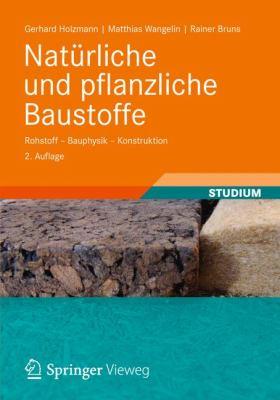 Nat Rliche Und Pflanzliche Baustoffe: Rohstoff - Bauphysik - Konstruktion 9783834813213