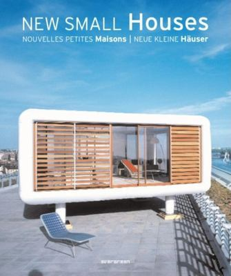 New Small Houses/Nouvelles Petites Maisons/Neue Kleine Hauser 9783836508322