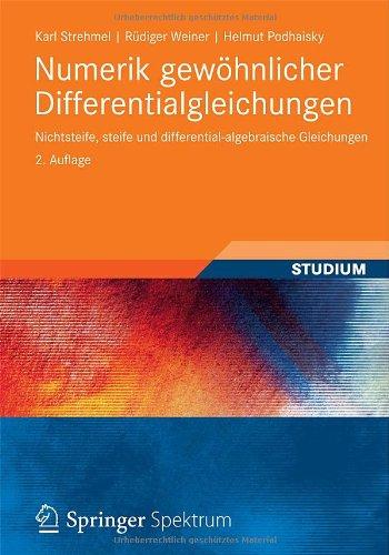 Numerik Gew Hnlicher Differentialgleichungen: Nichtsteife, Steife Und Differential-Algebraische Gleichungen 9783834818478