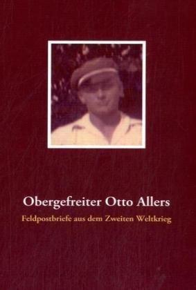 Obergefreiter Otto Allers 9783837024401