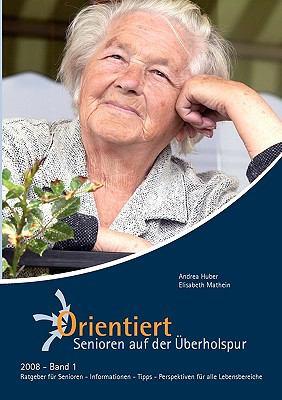 Orientiert - Senioren Auf Der Berholspur 2008 - Band I