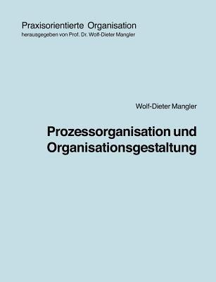Prozessorganisation Und Organisationsgestaltung 9783833464157