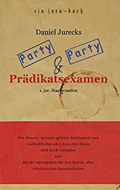 Party, Party Und Pradikatsexamen 9783833455285
