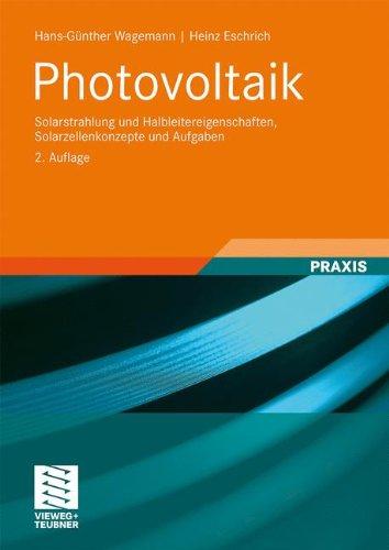 Photovoltaik: Solarstrahlung Und Halbleitereigenschaften, Solarzellenkonzepte Und Aufgaben 9783834806376