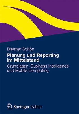 Planung Und Reporting Im Mittelstand: Grundlagen, Business Intelligence Und Mobile Computing 9783834936035