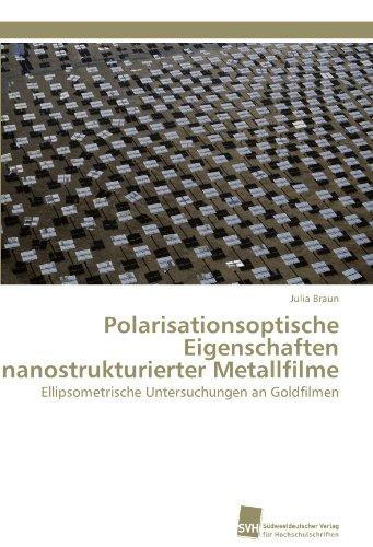 Polarisationsoptische Eigenschaften Nanostrukturierter Metallfilme 9783838126630