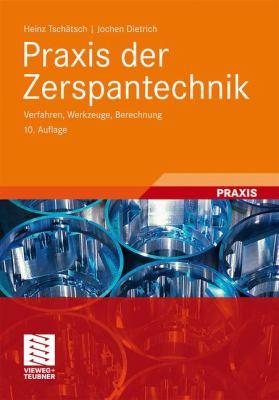 Praxis Der Zerspantechnik: Verfahren, Werkzeuge, Berechnung 9783834815026