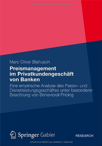 Preismanagement Im Privatkundengesch FT Von Banken: Eine Empirische Analyse Des Passiv- Und Dienstleistungsgesch Ftes Unter Besonderer Beachtung Von B 9783834935168