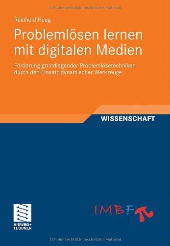 Probleml Sen Lernen Mit Digitalen Medien: F Rderung Grundlegender Probleml Setechniken Durch Den Einsatz Dynamischer Werkzeuge 9783834815590