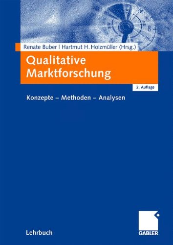 Qualitative Marktforschung: Konzepte - Methoden - Analysen 9783834909763