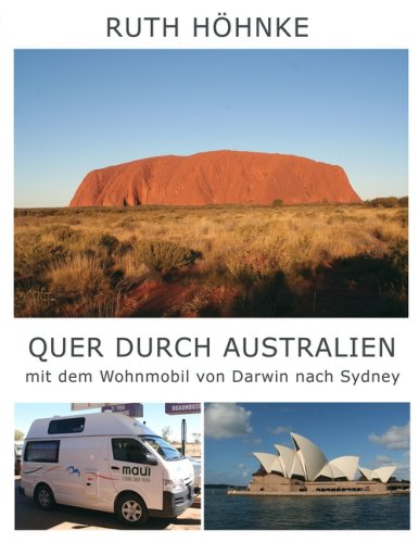 Quer Durch Australien - Mit Dem Wohnmobil Von Darwin Nach Sydney 9783837002768