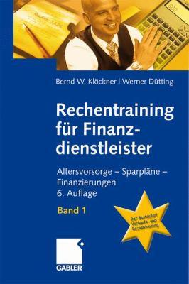 Rechentraining F R Finanzdienstleister - Band 1: Altersvorsorge - Sparpl Ne - Finanzierungen 9783834916488