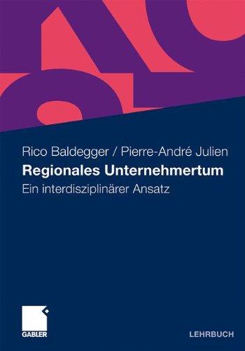 Regionales Unternehmertum: Ein Interdisziplin Rer Ansatz 9783834926302