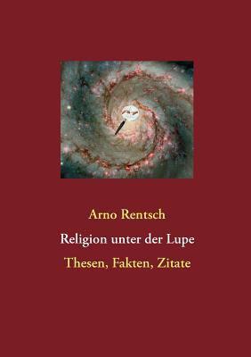 Religion Unter Der Lupe 9783837067811