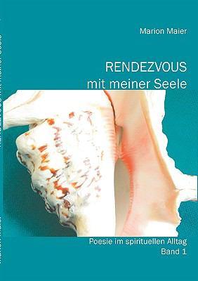 Rendezvous Mit Meiner Seele 9783837016543