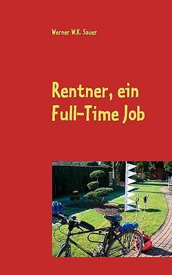 Rentner, Ein Full-Time Job 9783837045888
