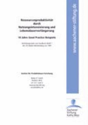 Ressourcenproduktivitat Durch Nutzungsintensivierung Und Lebensdauerverlangerung - 10 Jahre Good Practice Beispiele 9783833419577