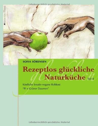 Rezeptlos Gluckliche Naturkuche 9783839146286