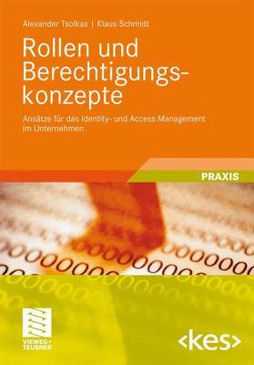 Rollen Und Berechtigungskonzepte: ANS Tze F R Das Identity- Und Access Management Im Unternehmen 9783834812438