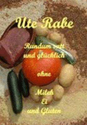 Rundum Satt Und Glcklich Ohne Milch, Hhnerei Und Gluten 9783833498855