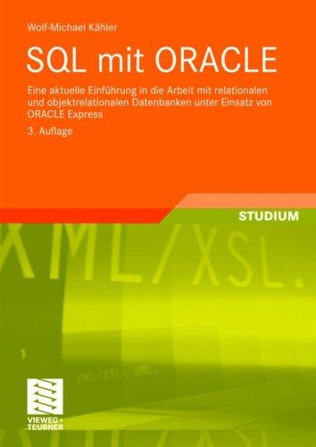 SQL Mit Oracle: Eine Aktuelle Einf Hrung in Die Arbeit Mit Relationalen Und Objektrelationalen Datenbanken Unter Einsatz Von Oracle Ex 9783834805270