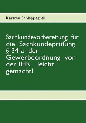 Sachkundevoruber Eitung Fr Die Sachkundeprfung 34 a Der Gewerbeordnung VOR Der Ihk Leicht Gemacht! 9783837089493
