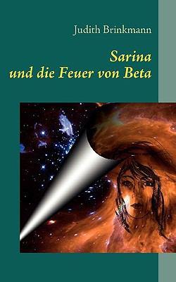 Sarina Und Die Feuer Von Beta 9783839126585