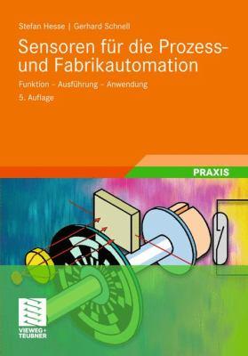Sensoren F R Die Prozess- Und Fabrikautomation: Funktion - Ausf Hrung - Anwendung 9783834808950
