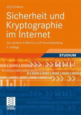 Sicherheit Und Kryptographie Im Internet: Von Sicherer E-mail Bis Zu IP-Verschl Sselung 9783834808141