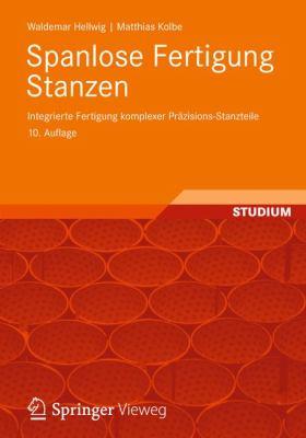 Spanlose Fertigung Stanzen: Integrierte Fertigung Komplexer PR Zisions-Stanzteile 9783834818027