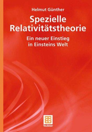 Spezielle Relativit Tstheorie: Ein Neuer Einstieg in Einsteins Welt 9783835101708