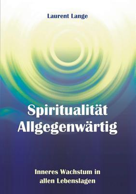 Spiritualitt Allgegenwrtig 9783837094817