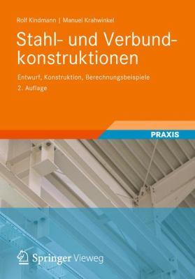 Stahl- Und Verbundkonstruktionen: Entwurf, Konstruktion, Berechnungsbeispiele 9783835100619