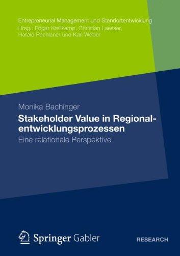 Stakeholder Value in Regionalentwicklungsprozessen: Eine Relationale Perspektive 9783834940322
