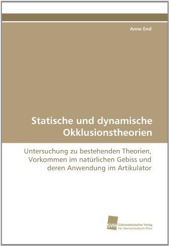 Statische Und Dynamische Okklusionstheorien 9783838124995