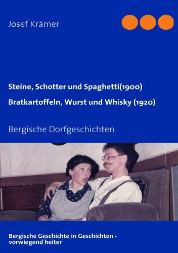Steine, Schotter Und Spaghetti (Um 1900) / Bratkartoffeln, Wurst Und Whisky (1920) 9783837063738