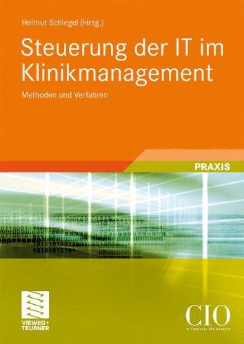 Steuerung Der It Im Klinikmanagement: Methoden Und Verfahren 9783834808820